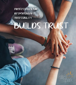 Builld trust with professionalism, responsiveness, and accessibility